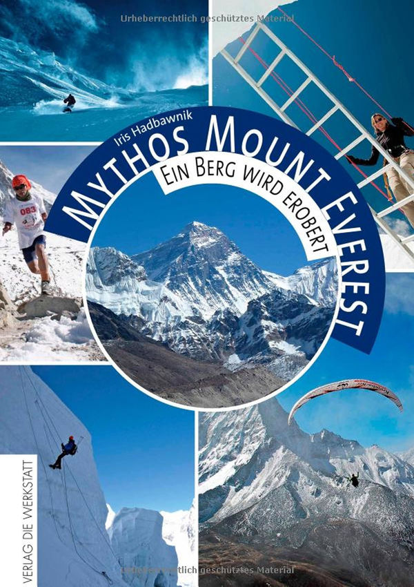 Mythos Mount Everest. Ein Berg wird erobert