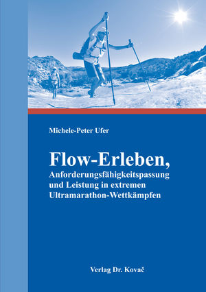 Flow experience & performance in extreme ultramarathon competitions  | Dr. Michele Ufer